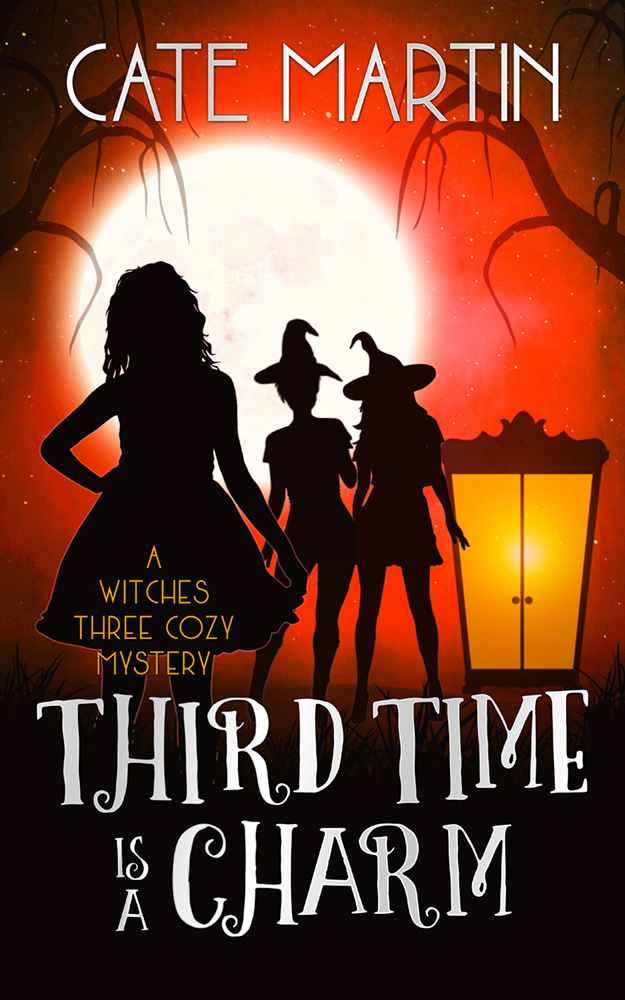 Third Time is a Charm: A Witches Three Cozy Mystery