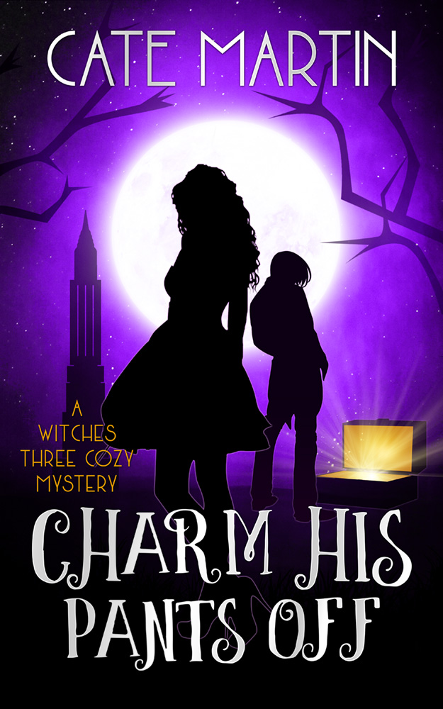 Charm His Pants Off: A Witches Three Cozy Mystery